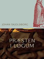 Præsten i Løgum - Johan Skjoldborg
