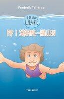 Læs med Lærke #1: Pip i svømmehallen - Frederik Tellerup