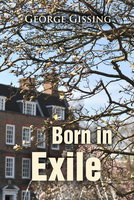Born in Exile - George Gissing
