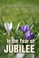 In the Year of Jubilee - George Gissing