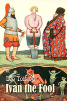 Ivan the Fool - Leo Tolstoy