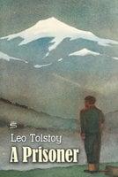 A Prisoner - Leo Tolstoy