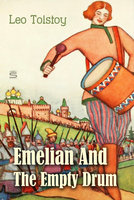 Emelian And The Empty Drum - Leo Tolstoy