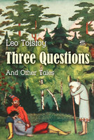 Three Questions and Other Tales - Leo Tolstoy