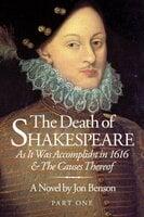 The Death of Shakespeare - Part One - Jon Benson
