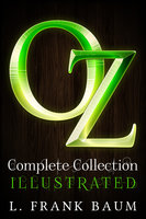 OZ Complete Collection with illustrated Wizard of Oz - L. Frank Baum,Ageless Reads