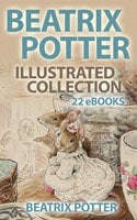 Beatrix Potter Illustrated Collection - Beatrix Potter