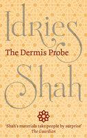 The Dermis Probe - Idries Shah