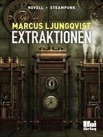 Extraktionen - Marcus Ljungqvist