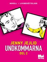 Undkommarna - Del 2 - Jenny Jejlid