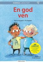 Kommas læsestart: En god ven - niveau 1 - Pia Aagesen, Sanne Haugaard