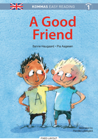 Kommas Easy Reading: A Good Friend - niv. 1 - Pia Aagesen, Sanne Haugaard