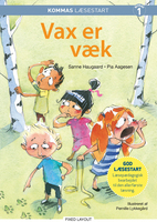 Kommas læsestart: Vax er væk - niveau 1 - Pia Aagesen, Sanne Haugaard
