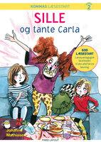 Kommas læsestart: Sille og tante Carla - niveau 2 - Johanne Mathiasen