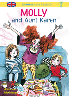 Kommas Easy Reading: Molly and Aunt Karen - niv. 2 - Johanne Mathiasen