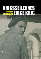 Krigsseilernes evige krig - Oddvar Schjølberg