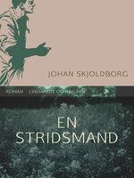En stridsmand - Johan Skjoldborg