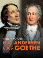 H.C. Andersen og Goethe - Niels V. Kofoed