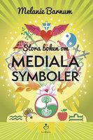 Stora boken om mediala symboler - Melanie Barnum