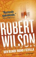 Den blinde mand i Sevilla - Robert Wilson