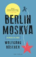Berlin-Moskva - Wolfgang Büscher