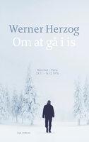 Om at gå i is - Werner Herzog