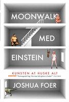 Moonwalk med Einstein - Joshua Foer