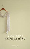 Katrines hånd - Maja Lucas