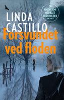 Forsvundet ved floden - Linda Castillo