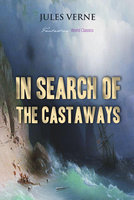 In Search of the Castaways - Jules Verne