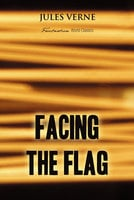 Facing the Flag - Jules Verne