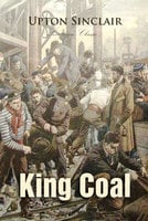 King Coal: A Novel - Upton Sinclair