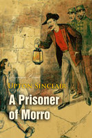 A Prisoner of Morro - Upton Sinclair