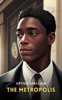 The Metropolis - Upton Sinclair