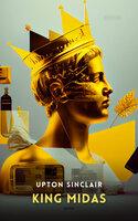 King Midas: A Romance - Upton Sinclair