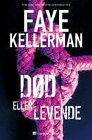 Død eller levende - Faye Kellerman