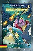 Raumfahrer Zip #3: Das Weltall-Rennen - Christian Guldager