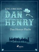 Dan Henrys Flucht - Stig Ericson