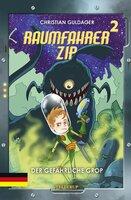 Raumfahrer Zip #2: Der gefährliche Grop - Christian Guldager