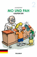Mo und Pah - Band 2: Mo und Pah kaufen ein - Lise Bidstrup