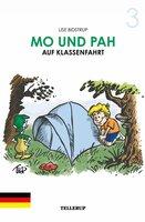 Mo und Pah - Band 3: Mo und Pah auf Klassenfahrt - Lise Bidstrup