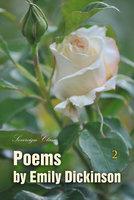 Poems by Emily Dickinson Volume 2 - Emily Dickinson