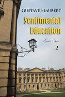 Sentimental Education Volume 2 - Gustave Flaubert