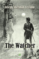 The Watcher And Other Weird Stories - Joseph Sheridan Le Fanu