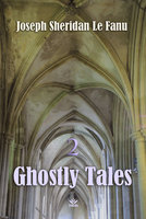 Ghostly Tales Volume 2: A Haunted House - Joseph Sheridan Le Fanu
