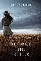 Before He Kills - Blake Pierce