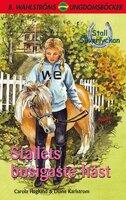 Stallets busigaste häst - Carola Haglund, Diane Karlstrom