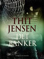 Det banker - Thit Jensen