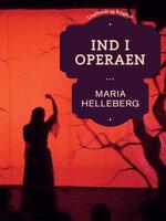 Ind i operaen - Maria Helleberg