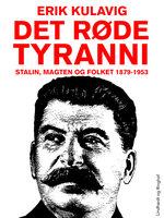 Det røde tyranni - Erik Kulavig